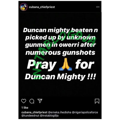 Unknown Gunmen Beat And Pick Up Duncan Mighty In Owerri – Cubana Chief Priest Claims